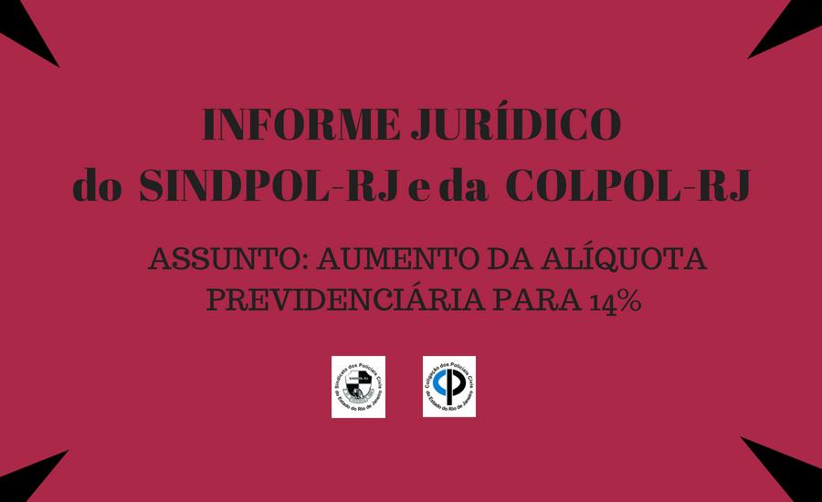 INFORME JURÍDICO DO SINDPOL-RJ E COLPOL-RJASSUNTO_ AUMENTO DA ALÍQUOTA PREVIDENCIÁRIA PARA 14%