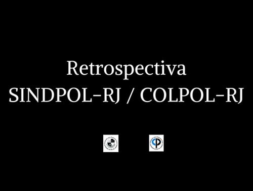 RetrospectivaSINDPOL-RJ COLPOL-RJ