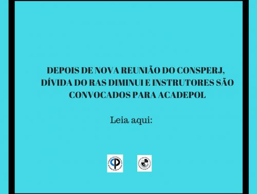 DEPOIS DE NOVA REUNIÃO DO CONSPERJ, DÍVIDA DO RAS DIMINUI E INSTRUTORES SÃO CONVOCADOS PARA ACADEPOL