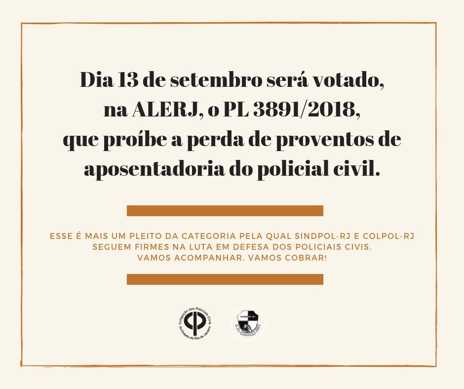 Dia 13 de setembro será votado o PL 38912018 que proíbe a perda de proventos de aposentadoria do policial civil