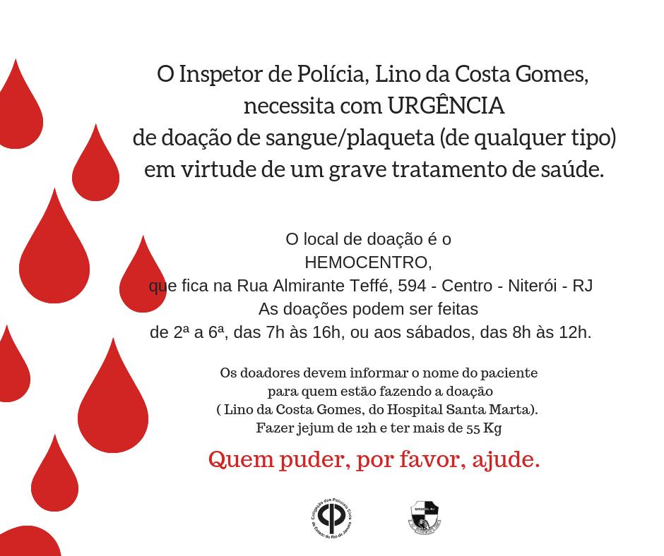 O Inspetor de Polícia, Lino da Costa Gomes, necessita com URG_ENCIA de doação de sangueplaqueta (de qualquer tipo) em virtude de um grave tratamento de saúde. (2)