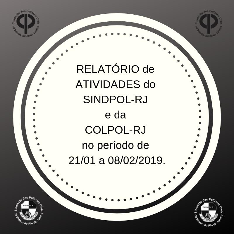RELATÓRIO DE ATIVIDADES DO SINDPOL-RJ E COLPOL-RJ NO PERÍODO DE 21_01 a 08_02_2019